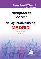TRABAJADORES SOCIALES DEL AYUNTAMIENTO DE MADRID. TEMARIO GRUPO II (PARTE ESPECÍFICA) VOLUMEN II