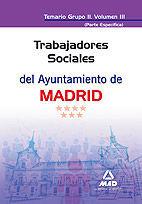 TRABAJADORES SOCIALES DEL AYUNTAMIENTO DE MADRID. TEMARIO GRUPO II (PARTE ESPECÍFICA) VOLUMEN III