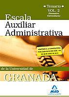 ESCALA AUXILIAR DE LA UNIVERSIDAD DE GRANADA. TEMARIO. VOLUMEN II (NORMATIVA UNIVERSITARIA)