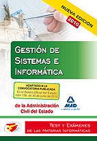 GESTIÓN DE SISTEMAS E INFORMÁTICA DE LA ADMINISTRACIÓN CIVIL DEL ESTADO.TEST Y EXÁMENES DE LAS MATERIAS INFORMÁTICAS