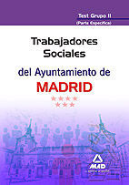 TRABAJADORES SOCIALES DEL AYUNTAMIENTO DE MADRID. TEST GRUPO II (PARTE ESPECÍFICA)