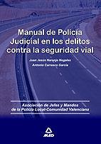 MANUAL DE POLICÍA JUDICIAL EN LOS DELITOS CONTRA LA SEGURIDAD VIAL