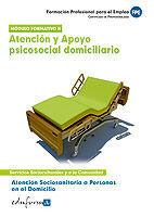 ATENCIÓN SOCIOSANITARIA A PERSONAS EN EL DOMICILIO.ATENCIÓN Y APOYO PSICOSOCIAL DOMICILIARIO. CERTIFICADO DE PROFESIONALIDAD