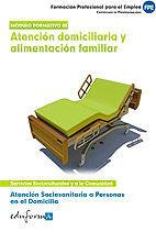 ATENCIÓN SOCIOSANITARIA A PERSONAS EN EL DOMICILIO.ATENCIÓN DOMICILIARIA Y ALIMENTACIÓN FAMILIAR