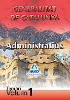 ADMINISTRATIUS DE LA GENERALITAT DE CATALUNYA. TEMARI. VOLUM I