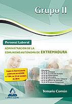 GRUPO II PERSONAL LABORAL DE LA ADMINISTRACIÓN DE LA COMUNIDAD AUTÓNOMA DE EXTREMADURA. TEMARIO COMÚN