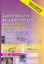 CUERPO EJECUTIVO DE LA ADMINISTRACIÓN DE LA COMUNIDAD AUTÓNOMA DE ARAGÓN. ADMINISTRATIVOS. TEMARIO ESPECÍFICO VOLUMEN II