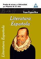 LITERATURA ESPAÑOLA. FASE ESPECÍFICA. PRUEBA DE ACCESO A LA UNIVERSIDAD PARA MAYORES DE 25 AÑOS