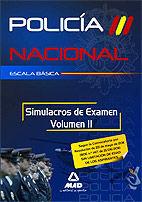 ESCALA BÁSICA DE POLICÍA NACIONAL. SIMULACROS DE EXAMEN. VOLUMEN II