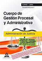 CUERPO DE GESTIÓN PROCESAL Y ADMINISTRATIVA DE LA ADMINISTRACIÓN DE JUSTICIA (TURNO LIBRE). TEMARIO. VOLUMEN I