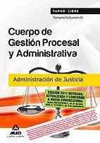 CUERPO DE GESTIÓN PROCESAL Y ADMINISTRATIVA DE LA ADMINISTRACIÓN DE JUSTICIA (TURNO LIBRE). TEMARIO. VOLUMEN III
