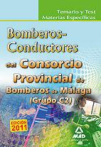 CONSORCIO PROVINCIAL DE BOMBEROS DE MÁLAGA. TEMARIO Y TEST MATERIAS ESPECÍFICAS BOMBEROS-CONDUCTORES (GRUPO C2)