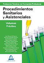 CUERPO DE PROFESORES TÉCNICOS DE FORMACIÓN PROFESIONAL. PROCEDIMIENTOS SANITARIOS Y ASISTENCIALES. VOLUMEN PRÁCTICO