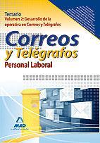 PERSONAL LABORAL DE CORREOS Y TELÉGRAFOS. TEMARIO. VOLUMEN II: DESARROLLO DE LA OPERATIVA EN CORREOS Y TELÉGRAFOS