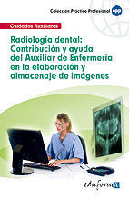 RADIOLOGÍA DENTAL: CONTRIBUCIÓN Y AYUDA DEL AUXILIAR DE ENFERMERÍA EN LA ELABORACIÓN Y ALMACENAJE DE IMÁGENES