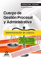 CUERPO DE GESTIÓN PROCESAL Y ADMINISTRATIVA DE LA ADMINISTRACIÓN DE JUSTICIA (PROMOCIÓN INTERNA). TEMARIO VOLUMEN I