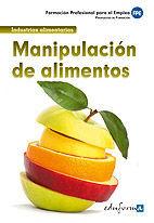 MANIPULACIÓN DE ALIMENTOS. FORMACIÓN PARA EL EMPLEO