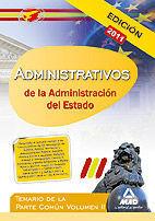 ADMINISTRATIVOS DE LA ADMINISTRACIÓN DEL ESTADO. TEMARIO DE LA PARTE COMÚN. VOLUMEN II