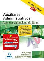 AUXILIARES ADMINISTRATIVOS DE LA AGENCIA VALENCIANA DE SALUD. SIMULACROS DE EXAMEN Y SUPUESTOS PRÁCTICOS