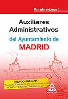 AUXILIARES ADMINISTRATIVOS DEL AYUNTAMIENTO DE MADRID. TEMARIO. VOLUMEN I