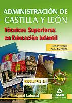 TÉCNICOS SUPERIORES EN EDUCACIÓN INFANTIL DE LA ADMINISTRACIÓN DE CASTILLA Y LEÓN. PERSONAL LABORAL GRUPO III. TEMARIO Y TEST DE LA PARTE ESPECÍFICA