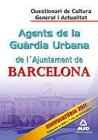 AGENTS DE LA GUÀRDIA URBANA DE L`AJUNTAMENT DE BARCELONA. QÜESTIONARI DE CULTURA GENERAL I ACTUALITAT