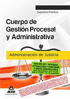 CUERPO DE GESTIÓN PROCESAL Y ADMINISTRATIVA DE LA ADMINISTRACIÓN DE JUSTICIA. SUPUESTOS PRÁCTICOS