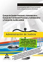 CUERPOS ADMÓN DE JUSTICIA: CUERPO GESTIÓN Y ADMINISTRATIVA, CUERPO DE TRAMITACIÓN PROCESAL Y ADMINISTRATIVA Y CUERPO DE AUXILIO JUDICIAL. CUESTIONARIO