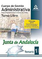 CUERPO DE GESTIÓN ADMINISTRATIVA [ESPECIALIDAD ADMINISTRACIÓN GENERAL (A2 1100)] DE LA JUNTA DE ANDALUCÍA-TURNO LIBRE. TEMARIO. VOLUMEN I