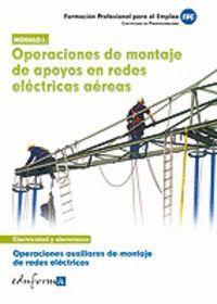 OPERACIONES AUXILIARES DE MONTAJE DE REDES ELÉCTRICAS 1 CERTIFICADO DE PROFESIONALIDAD : OPERACIONES