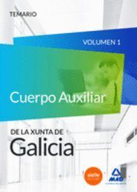 CUERPO AUXILIAR DE LA XUNTA DE GALICIA. TEMARIO VOLUMEN 1