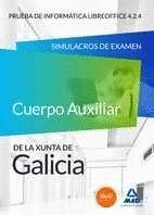 CUERPO AUXILIAR DE LA XUNTA DE GALICIA. PRUEBA DE INFORMÁTICA LIBRE OFFICE 4.2.4. SIMULACROS DE EXAMEN