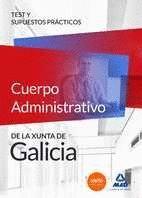 CUERPO ADMINISTRATIVO DE LA XUNTA DE GALICIA. TEST Y SUPUESTOS PRÁCTICOS