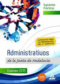 SUPUESTOS PRÁCTICOS DE ADMINISTRATIVOS DE LA JUNTA DE ANDALUCÍA. PREPARACIÓN DEL 2º EJERCICIO