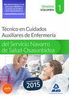 TÉCNICO EN CUIDADOS AUXILIARES DE ENFERMERÍA DEL SERVICIO NAVARRO DE SALUD-OSASUNBIDEA. TEMARIO. VOLUMEN I