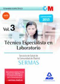 TÉCNICO ESPECIALISTA EN LABORATORIO DEL SERVICIO DE SALUD DE LA COMUNIDAD DE MADRID. TEMARIO ESPECÍFICO VOLUMEN 3