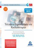 TÉCNICO ESPECIALISTA EN RADIOTERAPIA DEL SERVICIO DE SALUD DE LA COMUNIDAD DE MADRID. TEST DEL TEMARIO ESPECÍFICO