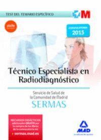 TÉCNICO ESPECIALISTA EN RADIODIAGNÓSTICO DEL SERVICIO DE SALUD DE LA COMUNIDAD DE MADRID. TEST DEL TEMARIO ESPECÍFICO