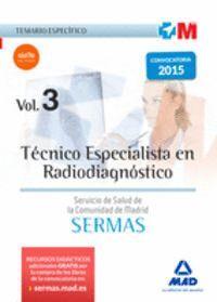 TÉCNICO ESPECIALISTA EN RADIODIAGNÓSTICO DEL SERVICIO DE SALUD DE LA COMUNIDAD DE MADRID. TEMARIO ESPECÍFICO VOLUMEN 3