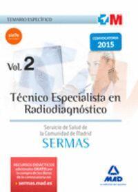 TÉCNICO ESPECIALISTA EN RADIODIAGNÓSTICO DEL SERVICIO DE SALUD DE LA COMUNIDAD DE MADRID. TEMARIO ESPECÍFICO VOLUMEN 2