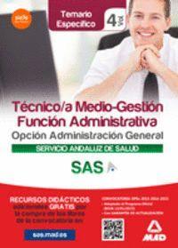 TÉCNICO/A MEDIO-GESTIÓN FUNCIÓN ADMINISTRATIVA DEL SAS OPCIÓN ADMINISTRACIÓN GENERAL. TEMARIO ESPECÍFICO VOLUMEN IV
