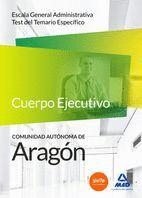 CUERPO DE ADMINISTRATIVOS DE COMUNIDAD AUTÓNOMA DE ARAGÓN. ESCALA GENERAL ADMINISTRATIVA. TEST DEL TEMARIO ESPECÍFICO