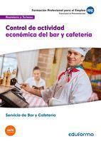 CONTROL DE ACTIVIDAD ECONÓMICA DE BAR Y CAFETERÍA. CERTIFICADO DE PROFESIONALIDAD SERVICIOS DE BAR Y CAFETERÍA. FAMILIA PROFESIONAL HOSTELERÍA Y TURIS