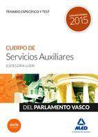 CUERPO DE SERVICIOS AUXILIARES (CATEGORÍA UJÍER) DEL PARLAMENTO VASCO. TEMARIO ESPECÍFICO Y TEST