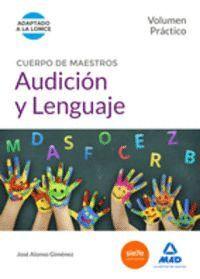 CUERPO DE MAESTROS AUDICIÓN Y LENGUAJE. VOLUMEN PRÁCTICO