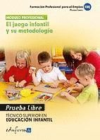 TECNICO SUPERIOR EN EDUCACION INFANTIL, EL JUEGO INFANTIL Y SU ME TECNICO SUPERIOR EN EDUCACION INFA