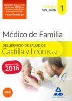MÉDICO ESPECIALISTA EN MEDICINA FAMILIAR Y COMUNITARIA DEL SERVICIO DE SALUD DE CASTILLA Y LEÓN (SACYL). TEMARIO VOLUMEN I