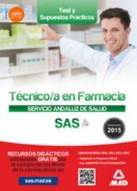 TÉCNICO EN FARMACIA DEL SERVICIO ANDALUZ DE SALUD. TEST Y SUPUESTOS PRÁCTICOS.