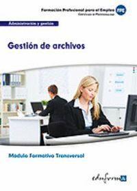 GESTIÓN DE ARCHIVOS MODULO TRANSVERSAL : FAMILIA ADMINISTRACIÓN Y GESTIÓN