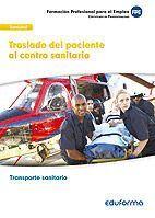 UFO0683. TRASLADO DEL PACIENTE AL CENTRO SANITARIO. CERTIFICADO DE PROFESIONALIDAD TRANSPORTE SANITARIO. FAMILIA PROFESIONAL SANIDAD